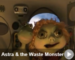 Astra & The Waste Monster